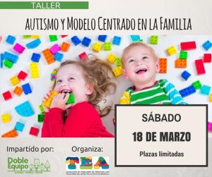 Taller: Autismo y Modelo Centrado en la Familia (Menorca) @ Centro de Convenciones de Mercadal   Es Mercadal   Illes Balears   España