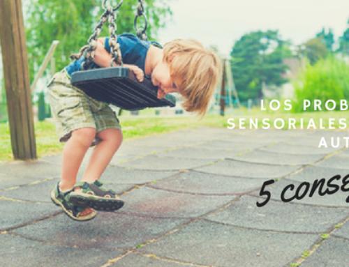 Los problemas sensoriales en el Autismo y su impacto en la vida diaria: 5 consejos
