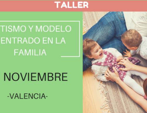 Taller: Autismo y Modelo Centrado en la Familia (Valencia)