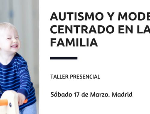 Taller formativo: Autismo y Modelo Centrado en la Familia (Madrid)