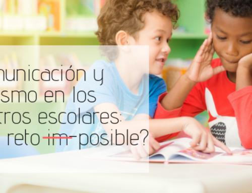 Comunicación y Autismo en los centros escolares: ¿Un reto Im-Posible? (1ª parte)
